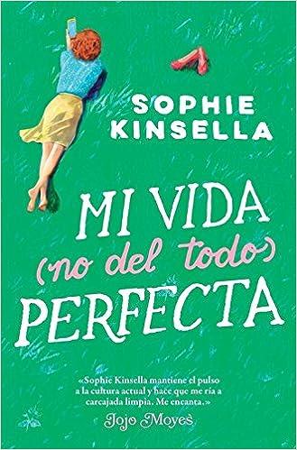 Mi vida (no del todo) perfecta, Sophie Kinsella (rom) 51uwBs5e6nL._SX327_BO1,204,203,200_