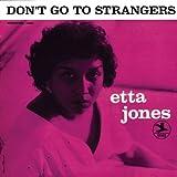 Don't Go To Strangers