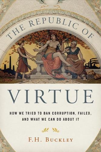 The Republic of Virtue: How We Tried to Ban Corruption, Failed, and What We Can Do About It cover