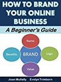 How to Brand Your Online Business: A Beginner's Guide (Marketing Matters)