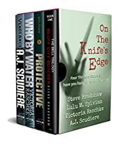 On the Knife's Edge - Four Novels to Keep You on the Edge of Your Seat: Bluff City Butcher, Protective, Who By Water, Vengeance