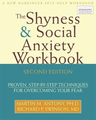 Shyness and Social Anxiety Workbook: Proven, Step-by-Step ...