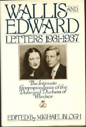 Wallis and Edward: Letters 1931-1937