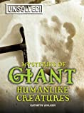 Mysteries of Giant Humanlike Creatures, Kathryn Walker, 0778741567