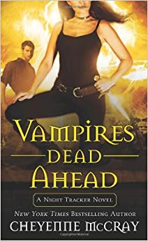 Vampires Dead Ahead: A Night Tracker Novel