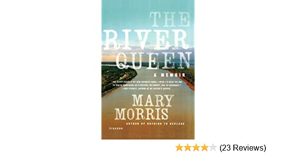 The River Queen: Mary Morris: 9780312427894: Amazon.com: Books