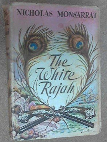 The White Rajah by Nicholas Monsarrat