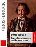Jugenderinnerungen und Bekenntnisse (Großdruck), Paul Heyse, 1495409910