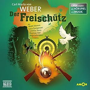 Der Freischütz (Oper erzählt als Hörspiel mit Musik) Hörspiel