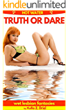 Hot Water: Truth or Dare: wet lesbian fantasies