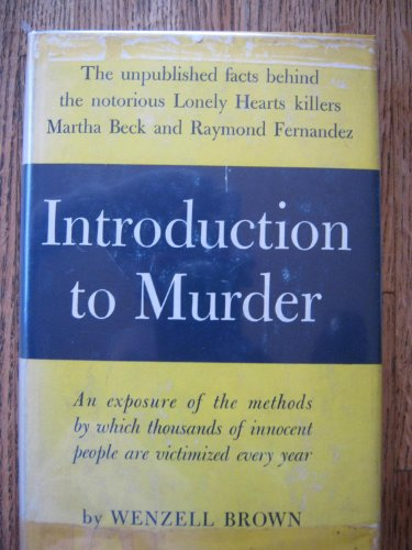 Introduction to Murder: The Unpublished Facts Behind the Notorious Lonely Hearts  Killers, Martha Beck and Raymond Fernandez
