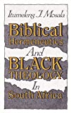 Biblical Hermeneutics and Black Theology in South Africa, Mosala, Itumeleng J., 0802803725