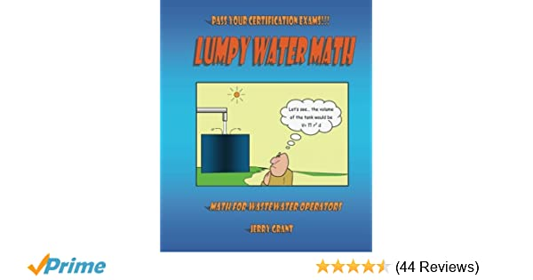 Lumpy Water Math: Math for Wastewater Operators: Jerry Grant