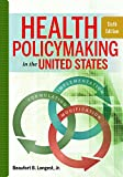 Health Policymaking in the United States 6th Edition