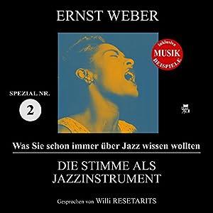Die Stimme als Jazzinstrument (Was Sie schon immer über Jazz wissen wollten: Spezial 2) Hörbuch