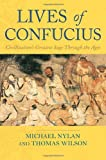Lives of Confucius, Michael Nylan and Thomas Wilson, 0385510691
