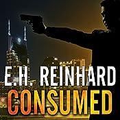 Consumed: An Agent Hank Rawlings FBI Thriller Series, Book 2 | E.H. Reinhard