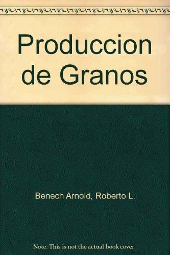 Descargar Libro Produccion De Granos Roberto L. Benech Arnold