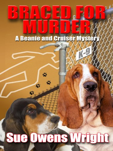 Braced for Murder (A Beanie and Cruiser Mystery)