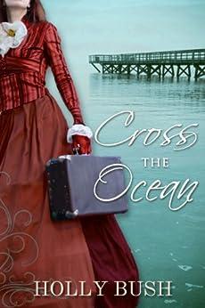 Cross the Ocean by [Bush, Holly]