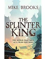 The Splinter King: The God-King Chronicles, Book 2