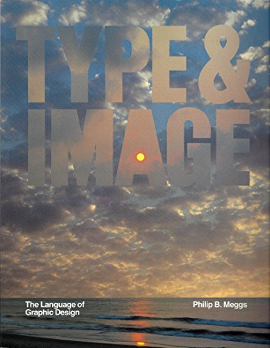 Type And Image: The Language Of Graphic Design