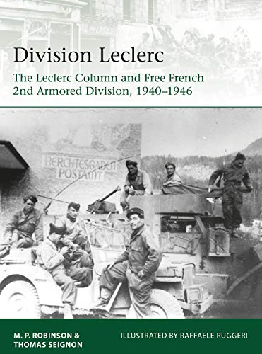 Division Leclerc: The Leclerc Column and Free French 2nd Armored Division, 1940â??1946 (Elite Book 226)