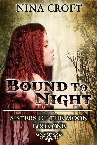 Bound To Night Sisters Of The Moon Book 1 Kindle Edition By Nina