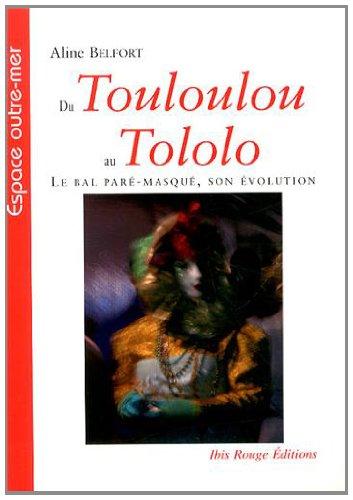 Price comparison product image Du Touloulou au Tololo. le Bal Pare-Masque - Son Evolution