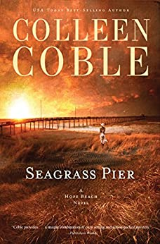 Seagrass Pier (The Hope Beach Series Book 3) by [Coble, Colleen]