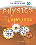 Physics Connects to Language, R W Keller, 0976509776