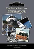 The Space Shuttle Endeavour, Stephen Hayward Silberkraus, 1467131571