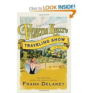 Venetia Kelly's Traveling Show: A Novel of Ireland Frank Delaney