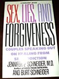 ISBN: 0062553437 - Sex Lies and Forgiveness: Couples Speaking Out on Healing from Sex Addiction
