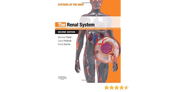 The Renal System: Systems of the Body Series: 9780702033711 ...