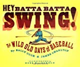 Hey Batta Batta Swing!, Sally Cook and James Charlton, 141691207X