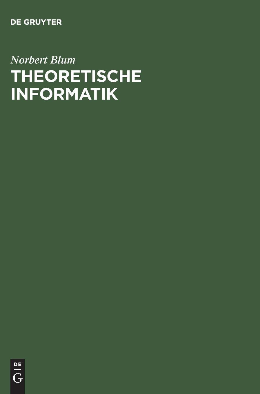 Theoretische Informatik: Eine anwendungsorientierte Einführung