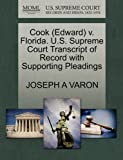 Cook V. Florida. U. S. Supreme Court Transcript of Record with Supporting Pleadings, Joseph A. Varon, 1270598716