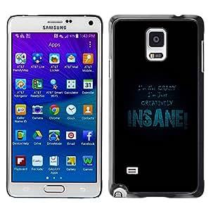 PC/Aluminum Funda Carcasa protectora para Samsung Galaxy Note 4 SM-N910F SM-N910K SM-N910C SM-N910W8 SM-N910U SM-N910 I Am Not Crazy / JUSTGO PHONE PROTECTOR