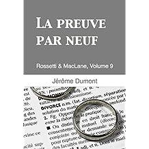 La preuve par neuf: Rossetti & MacLane, 9 (French Edition)
