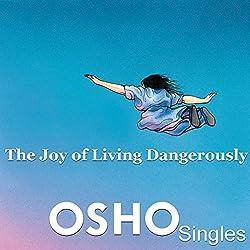 The Joy of Living Dangerously