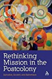 Rethinking Mission in the Postcolony : Salvation, Society and Subversion, Grau, Marion, 0567116190