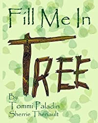 Fill Me In Tree by Sherrie Theriault (2010-10-11)