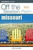 Missouri Off the Beaten Path, 8th (Off the Beaten Path Series)