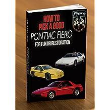 Pontiac Fiero: How to Pick A Good Pontiac Fiero for Fun or Restoration