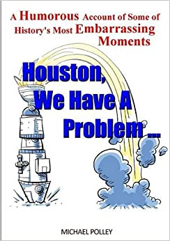 Book Houston, We Have A Problem. . .