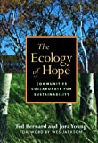 img - for The Ecology of Hope: Communities Collaborate for Sustainability book / textbook / text book