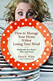 "Bring your home out of the mess it's in and learn how to keep it under control.              ""The dirty little secret about most organizing advice is that it's written by organized people,"" says blogger, speaker, and declutter..."