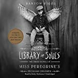 Library of Souls: The Third Novel of Miss Peregrine's Peculiar Children (Miss Peregrine's Home for Peculiar Children series, Book 3)