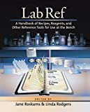 Lab Ref: A Handbook of Recipes, Reagents, and Other Reference Tools for Use at the Bench